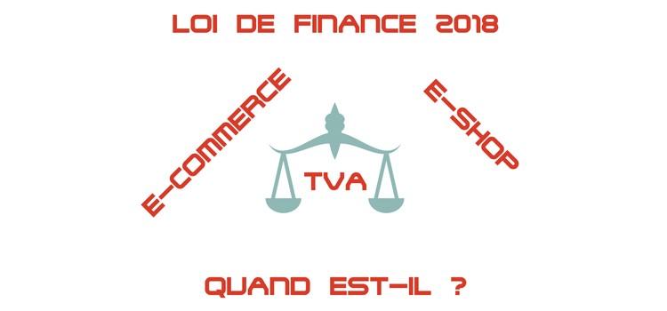E-commerce et loi de finance 2018, le casse tête…