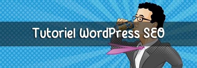 Tutoriel WordPress Seo